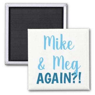 Imã Mike & megohm outra vez!? Ímã