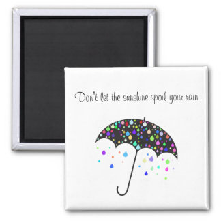 Imã Não deixe a luz do sol estragar sua chuva - ímã