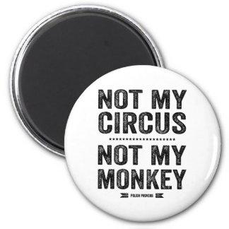 Imã Não meu circo não meu macaco