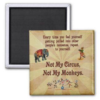 Imã Não meus macacos, não meu circo