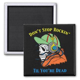 Imã Não pare Rockin até que você estiver inoperante