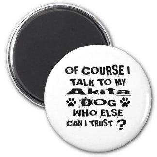 Imã Naturalmente eu falo a meu design do cão de Akita