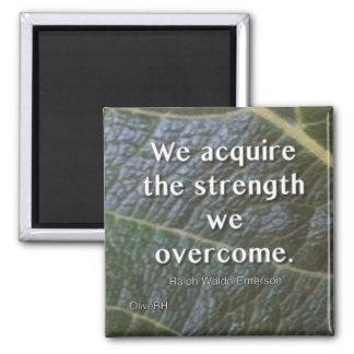 Imã Nós adquirimos a força que nós superamos