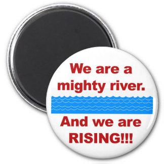 Imã Nós somos um rio poderoso e nós estamos aumentando