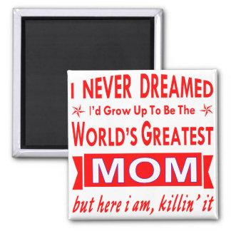 Imã Nunca sonhado eu seria a grande mamã do mundo