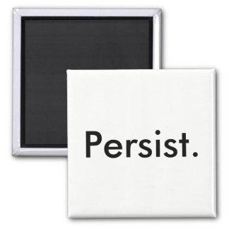 """Imã O ímã que diz """"persiste """""""