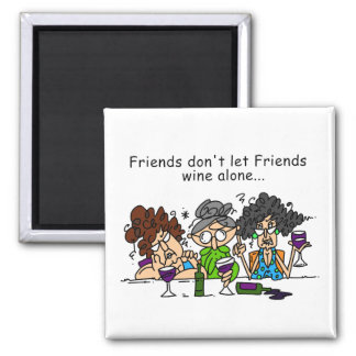Imã Os amigos não deixam o vinho dos amigos apenas