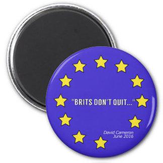 """Imã Os """"Británico não param…"""" Ímã redondo de Brexit"""