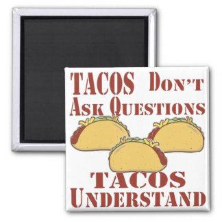Imã Os Tacos não fazem perguntas que os Tacos