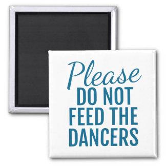 Imã Por favor não alimente aos dançarinos o azul do