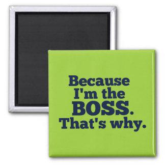 Imã Porque eu sou o chefe, aquele é por que