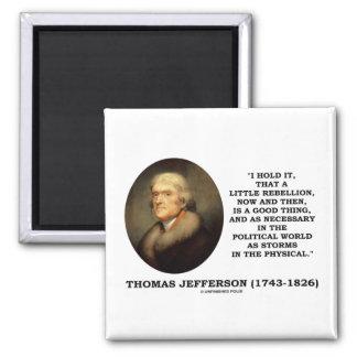 Imã Pouca rebelião agora então uma boa coisa Jefferson