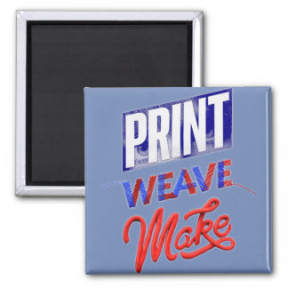 "Imã quadrado ""Print Weave Make"""