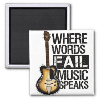 "Imã quadrado ""Where Words fail music speaks"""
