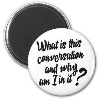 Imã Que são esta conversação e porque são mim nela?