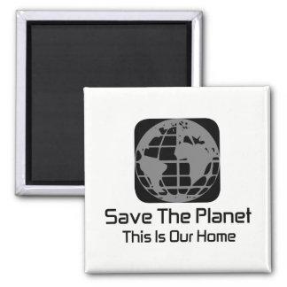 """Imã """"Salvar o planeta, este é nosso"""" ímã Home"""