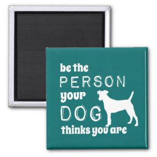 Imã Seja a pessoa que seu cão pensa que você é