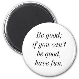 Imã Seja bom; se você não pode ser bom tenha o