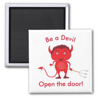 "Imã ""Seja um diabo. Abra gráfico diabo da porta do"""