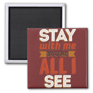 """Imã """"Stay with me you´re all i se"""""""