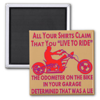 """Imã Sua camisa reivindica que você """"vive para montar"""""""