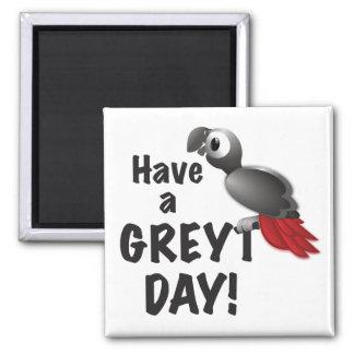Imã Tenha um dia de Greyt - grande papagaio do cinza