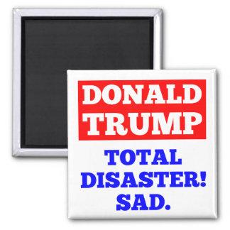 Imã TRUNFO = desastre total! Triste. Ímã branco