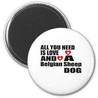 Imã TUDO que VOCÊ PRECISA É DESIGN belga do Sheepdog