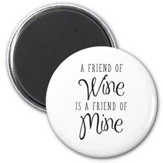 Imã Um amigo do vinho é um amigo meu