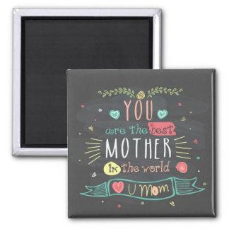 Imã Você é a melhor mãe no mundo inteiro