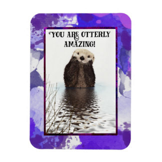 Ímã Você é chalaça bonito surpreendente de Otterly com