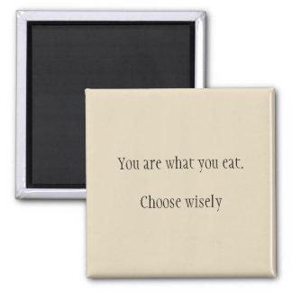 Imã Você é o que você come. Escolha sàbiamente o ímã