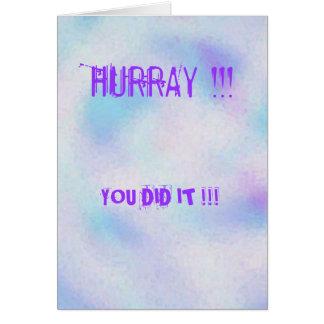 Image3, HURRAY!!! , VOCÊ FÊ-LO!!! Cartão Comemorativo