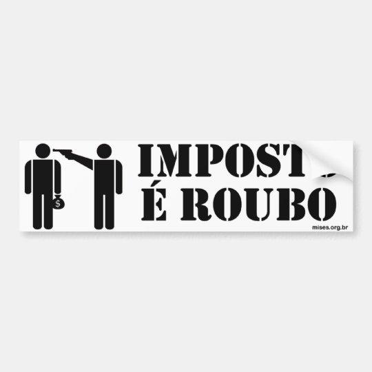 Imposto é Roubo Adesivo De Para-choque