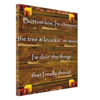 Impressão Em Canvas 2ó Citações; Choppin a árvore