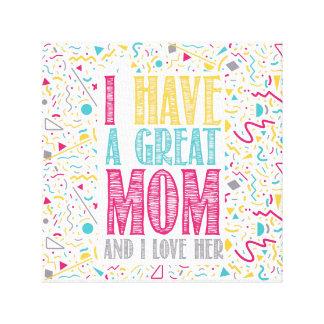 Impressão Em Canvas eu tenho uma grande mamã e eu amo-a