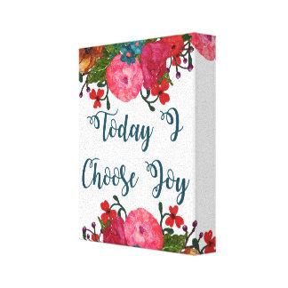 Impressão Em Canvas Hoje eu escolho a alegria | inspirado