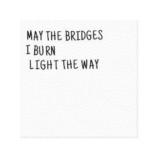 Impressão Em Canvas Maio as pontes eu queimo a luz a maneira