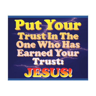Impressão Em Canvas Pnha sua confiança em Jesus! Ganhou-a!