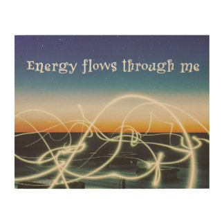 Impressão Em Madeira A energia corre através de me