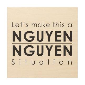 Impressão Em Madeira Deixe-nos fazer a isto uma situação de Nguyen