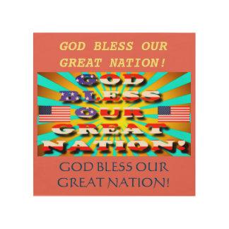 Impressão Em Madeira Deus abençoe nossa grande nação!