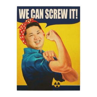 """Impressão Em Madeira Poster engraçado do Un de Kim Jong """"nós podemos"""
