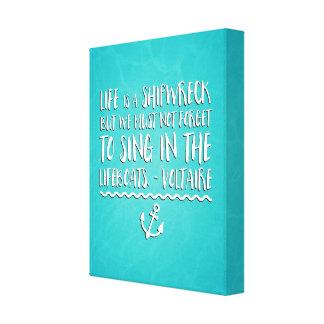 Impressão Em Tela A vida é umas citações do Shipwreck