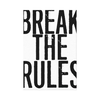 Impressão Em Tela Break The Rules