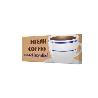 Impressão Em Tela Café fresco um imperativo moral!