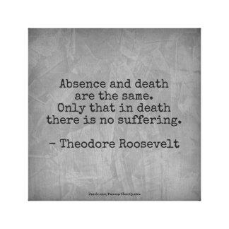 Impressão Em Tela Citações de Teddy Roosevelt - ausência & morte