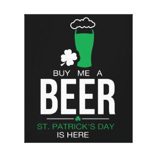Impressão Em Tela COMPRE-ME que o dia de um St Patrick da CERVEJA