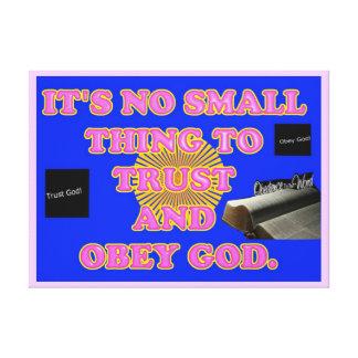 Impressão Em Tela Confiar e obedecer o deus não são nenhuma tarefa