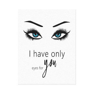 Impressão Em Tela Eu tenho somente o olho para você